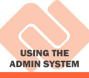 Using the Admin System